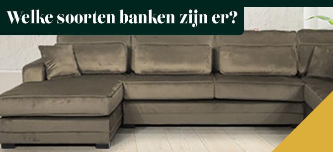 Welke soorten banken zijn er en wat past bij onze woonkamer?